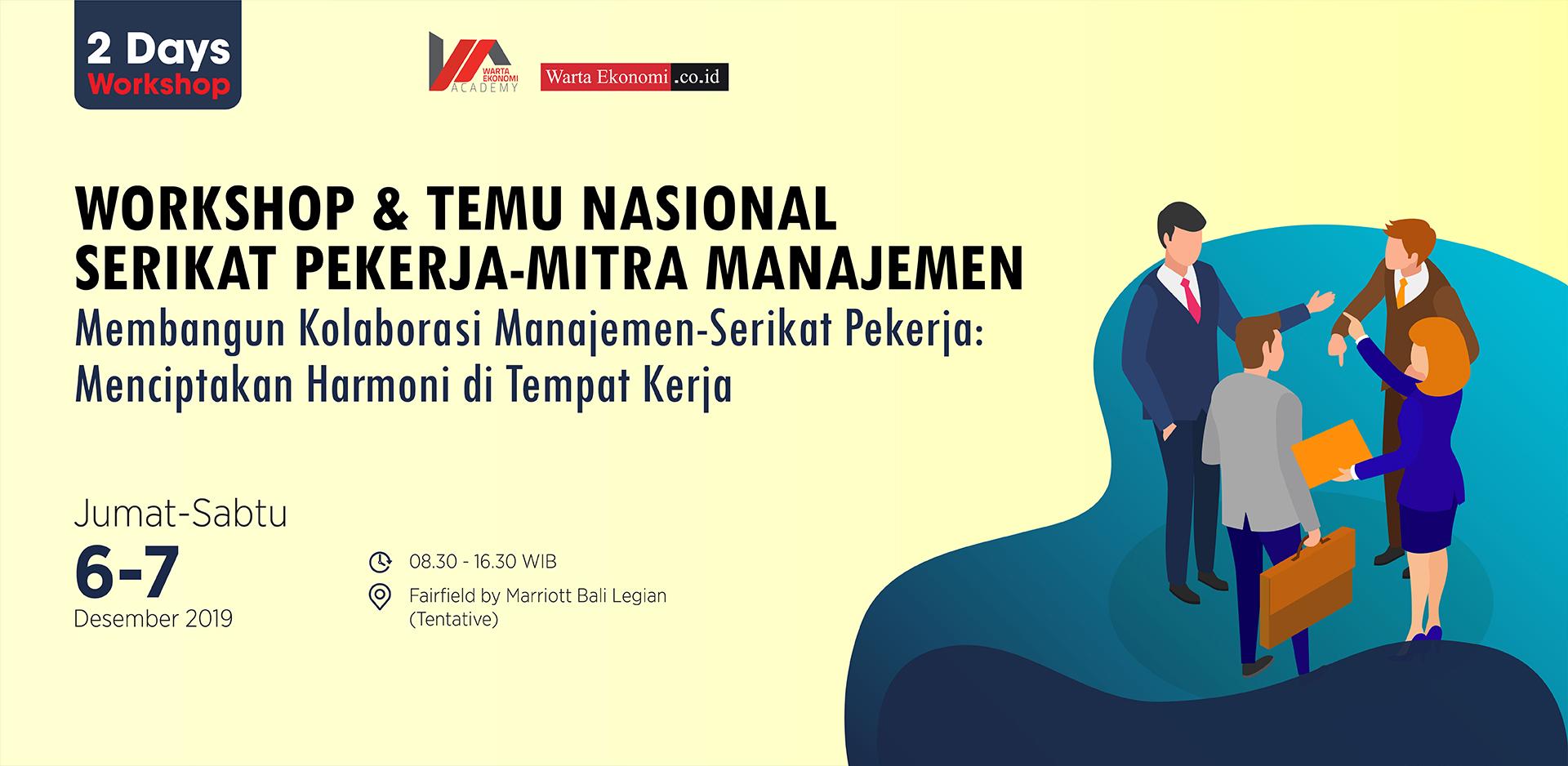 WORKSHOP & TEMU NASIONAL SERIKAT PEKERJA-MITRA MANAJEMEN