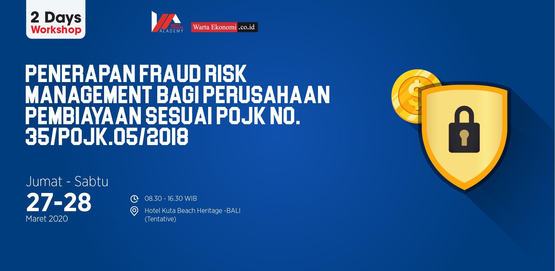 Penerapan Fraud Risk Management Bagi Perusahaan Pembiayaan Sesuai PJOK No.35/PJOK.35?2018